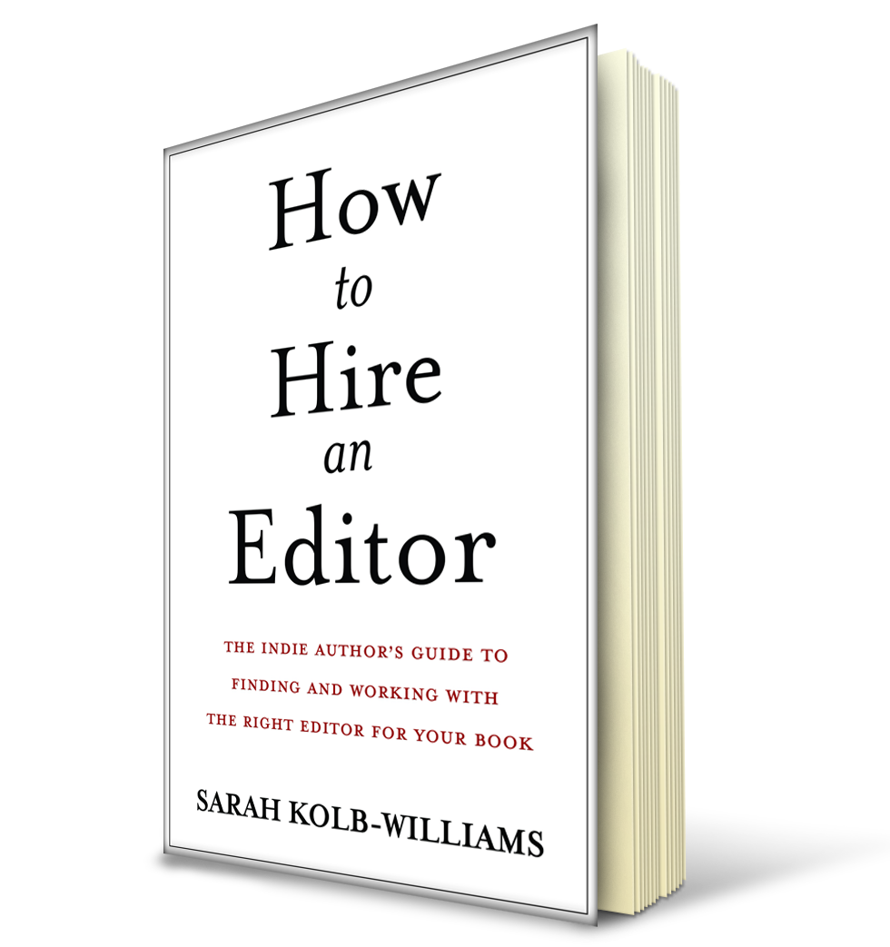 How to Hire an Editor by Sarah Kolb-Williams